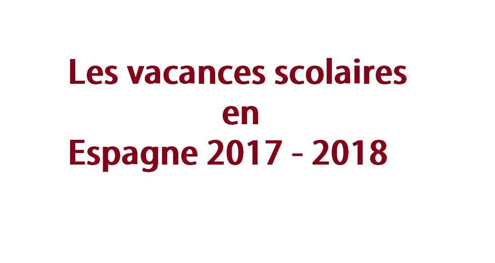 vacance scolaire noel 2018 date Quelles sont les dates des vacances scolaires 2017   2018 en Espagne vacance scolaire noel 2018 date